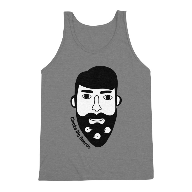 Chicks Dig Beards Men's Triblend Tank by by Chad Rea