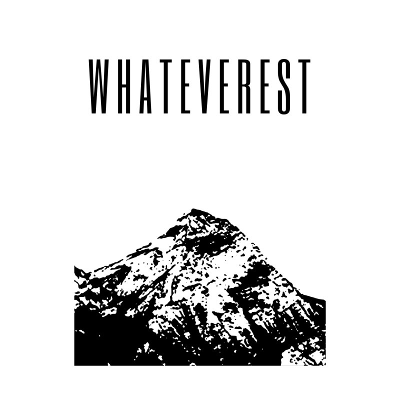 Whateverest Men's Tank by by Chad Rea