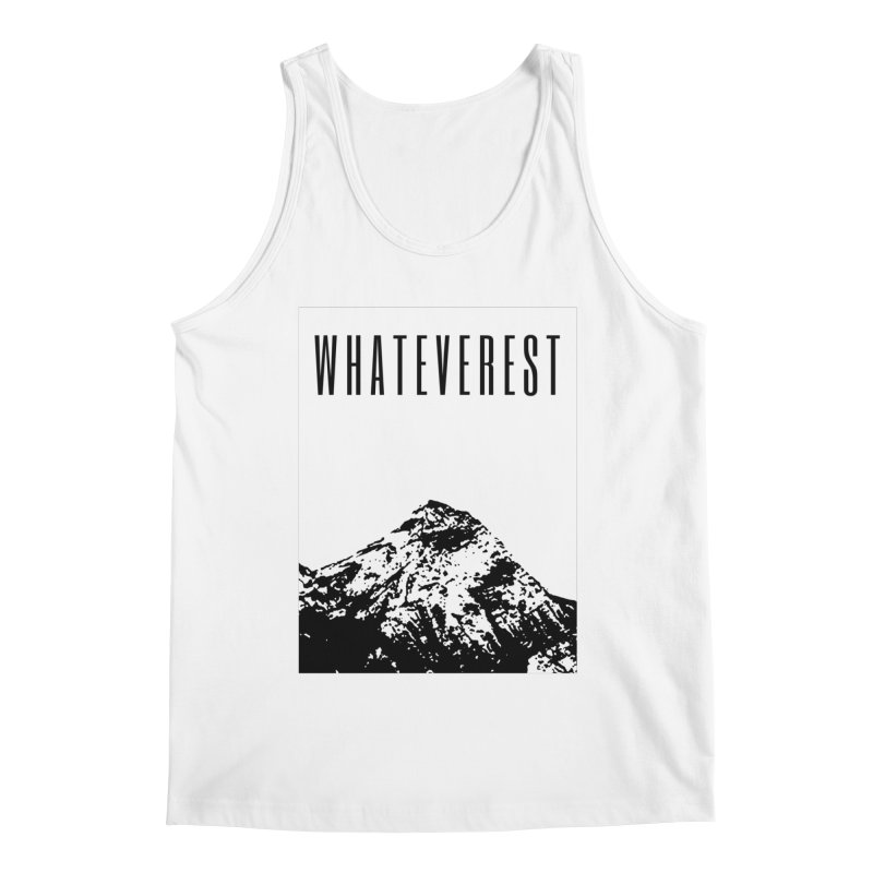 Whateverest Men's Regular Tank by by Chad Rea
