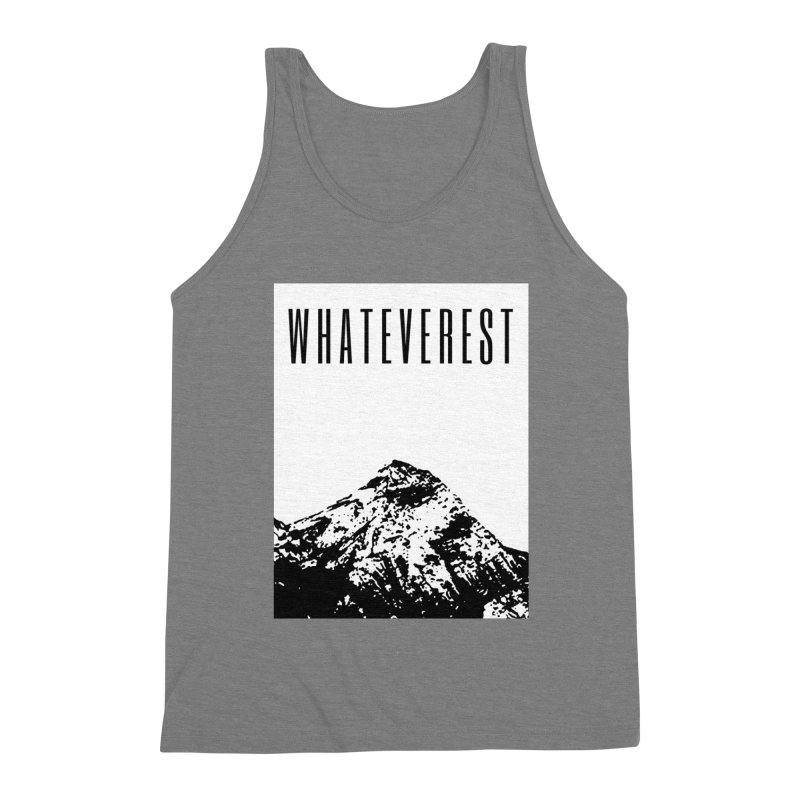 Whateverest Men's Triblend Tank by by Chad Rea