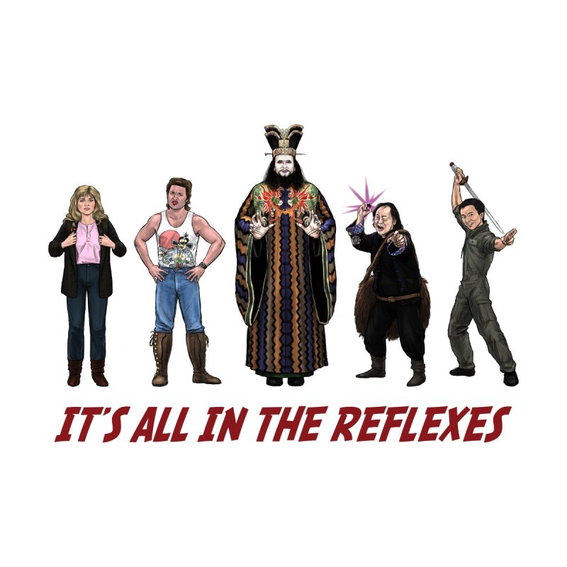 It's All In The Reflexes - Big Trouble in Little China 1986 by Preserved Dragons