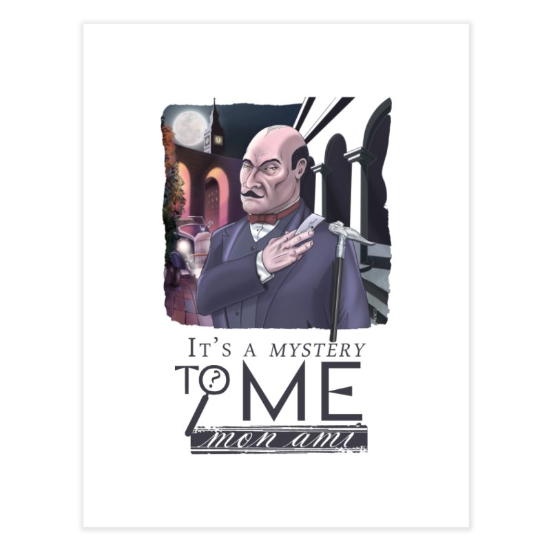 Mystery to Me Home Fine Art Print by Character Issues Shop