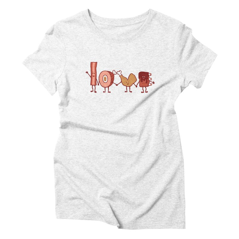Meat Love U Women's Triblend T-shirt by Charity Ryan