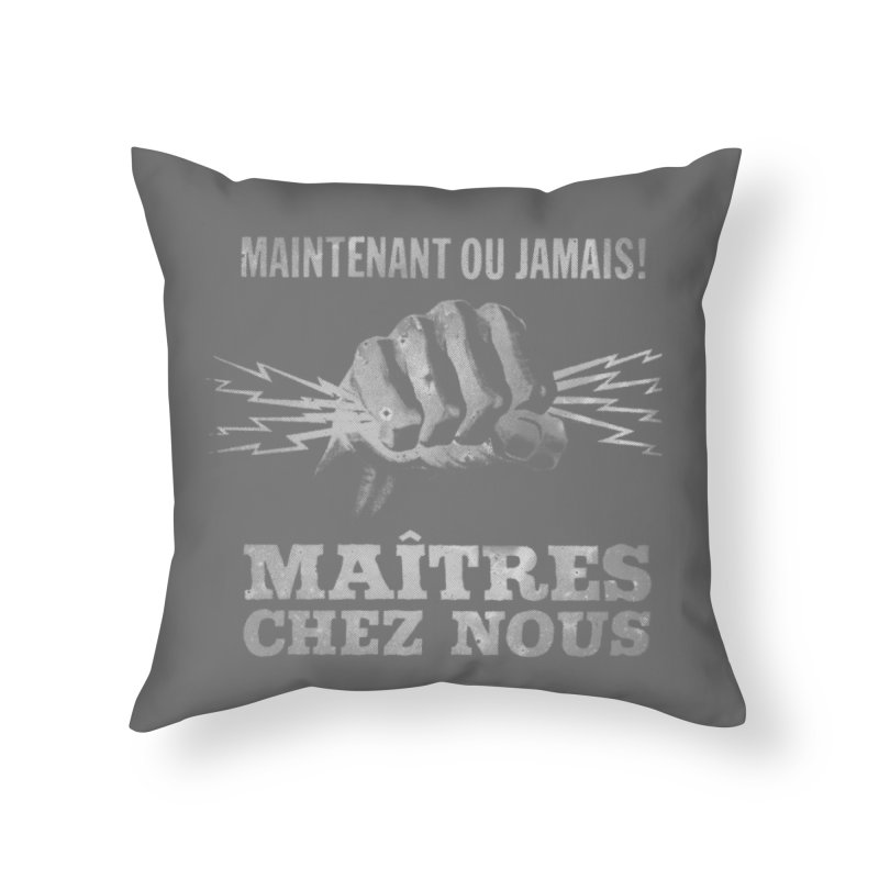 Maîtres Chez Nous in Throw Pillow by Chaudaille