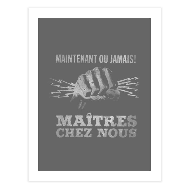 Maîtres Chez Nous Home Fine Art Print by Chaudaille
