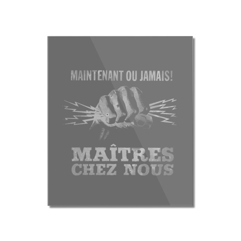 Maîtres Chez Nous Home Mounted Acrylic Print by Chaudaille