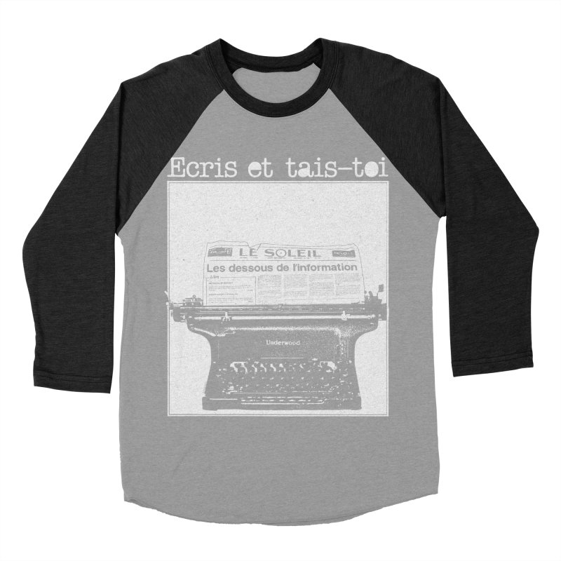 Écris et Tais Toi Men's Baseball Triblend Longsleeve T-Shirt by Chaudaille