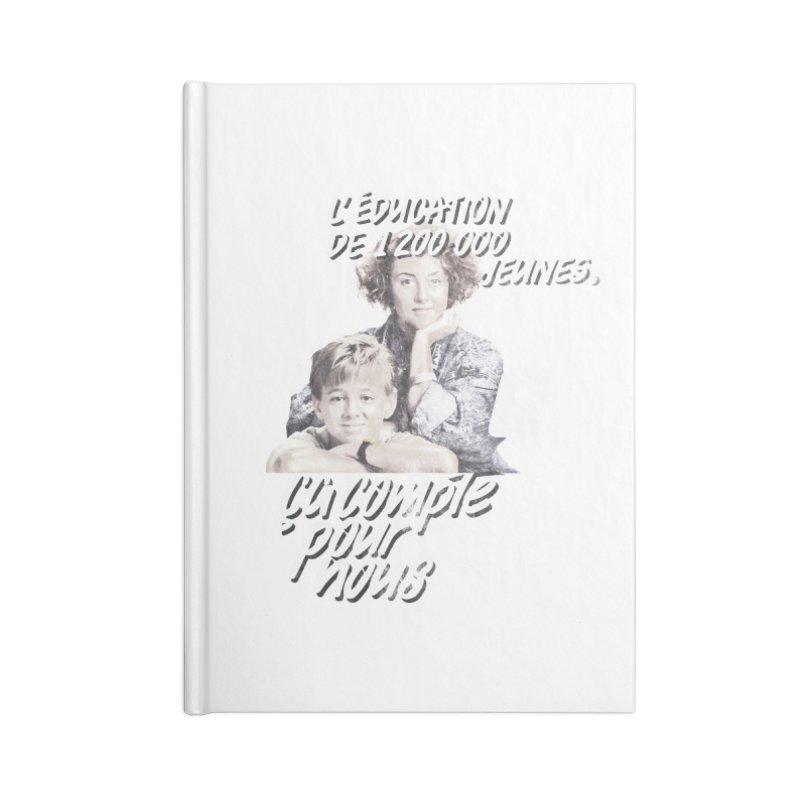 L'Éducation ça compte pour nous Accessories Blank Journal Notebook by Chaudaille