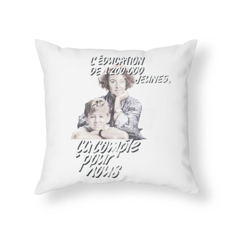 L'Éducation ça compte pour nous in Throw Pillow by Chaudaille