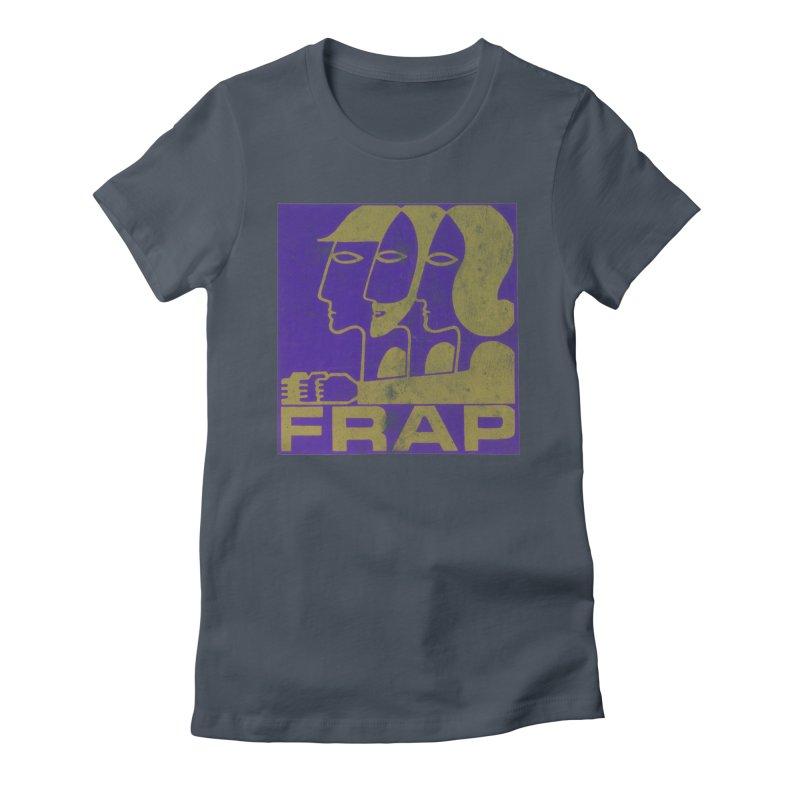 FRAP Women's T-Shirt by Chaudaille