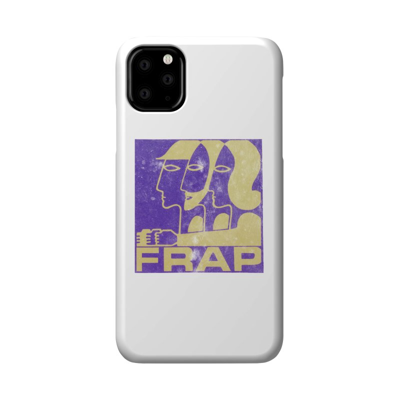 FRAP Accessories Phone Case by Chaudaille