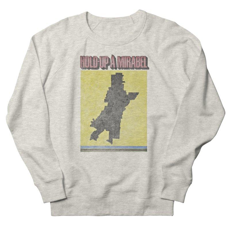 Hold Up à Mirabel Men's Sweatshirt by Chaudaille