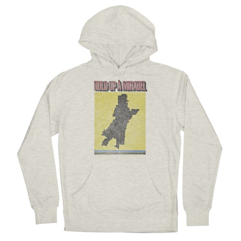 Hold Up à Mirabel Men's Pullover Hoody by Chaudaille