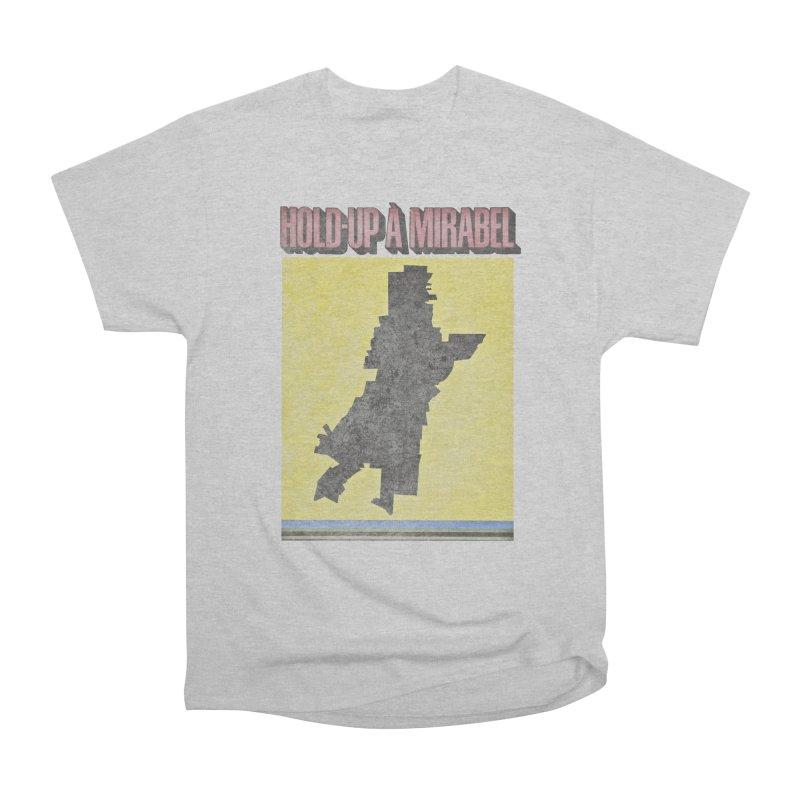 Hold Up à Mirabel Men's Heavyweight T-Shirt by Chaudaille