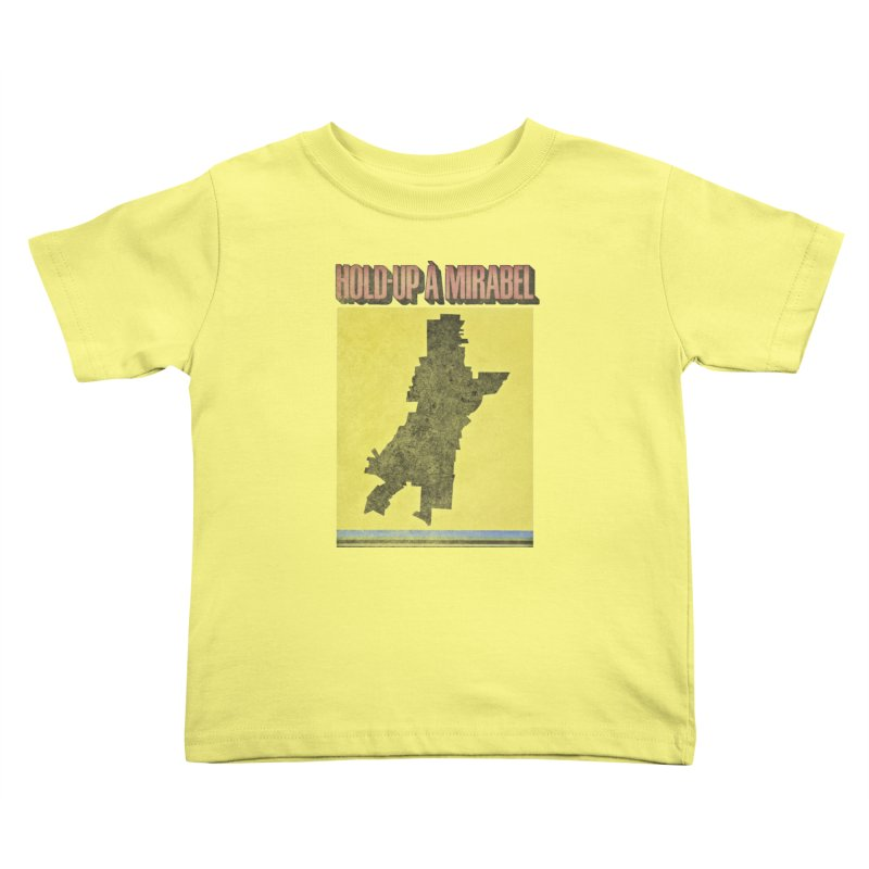 Hold Up à Mirabel Kids Toddler T-Shirt by Chaudaille