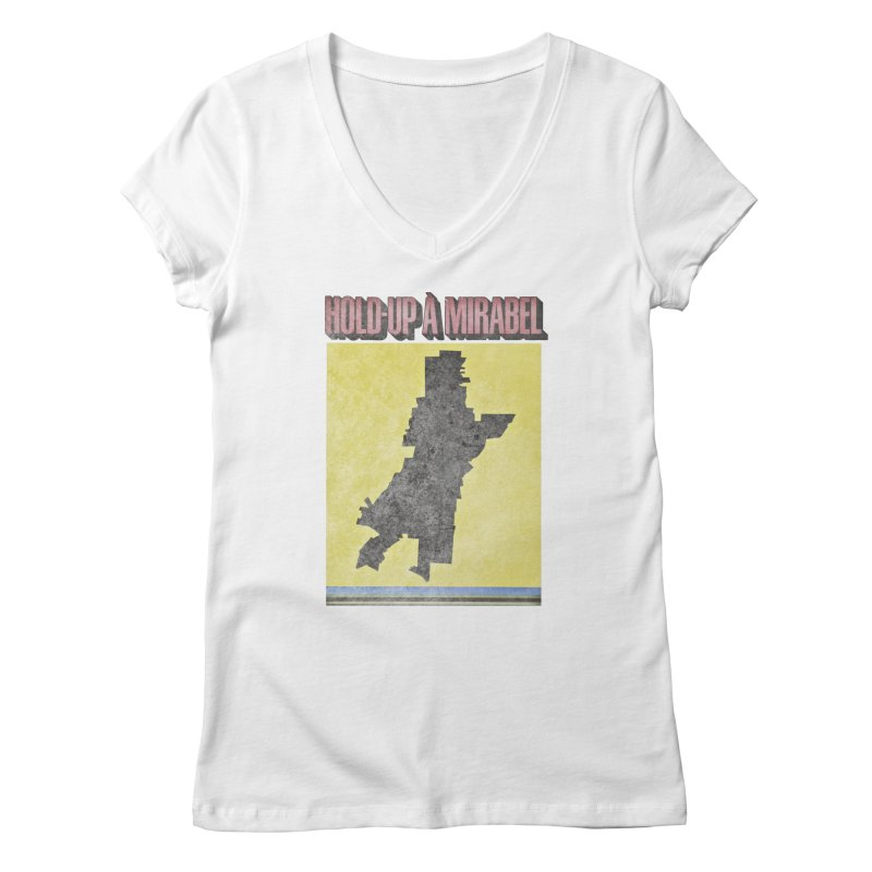 Hold Up à Mirabel Women's V-Neck by Chaudaille