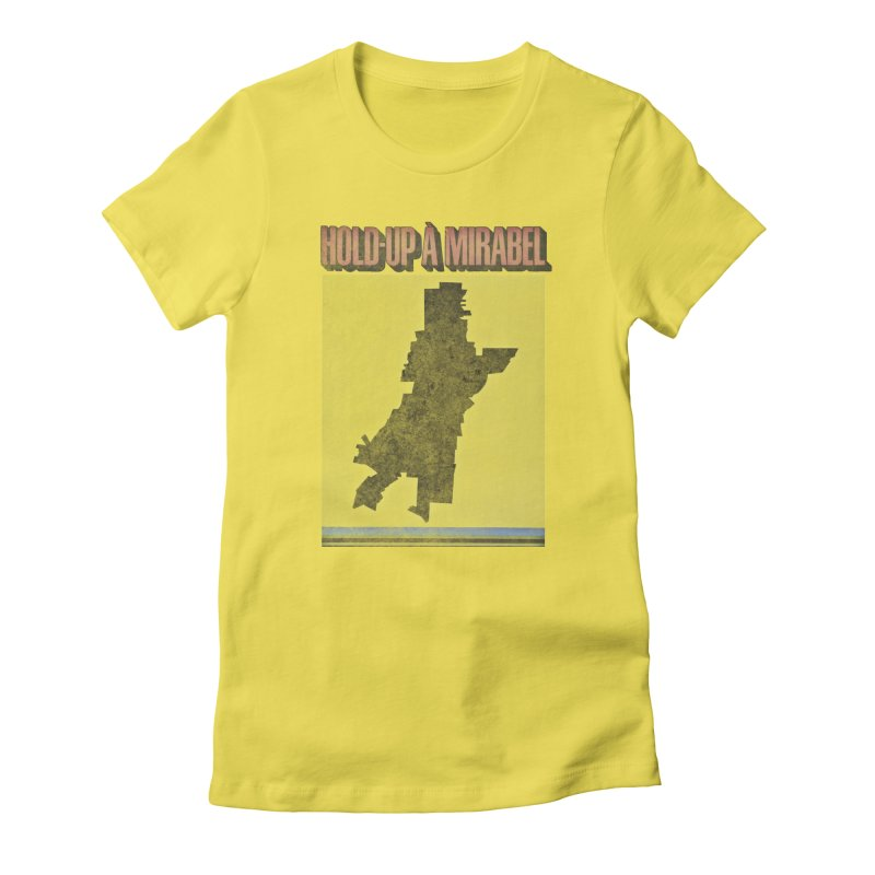Hold Up à Mirabel Women's T-Shirt by Chaudaille