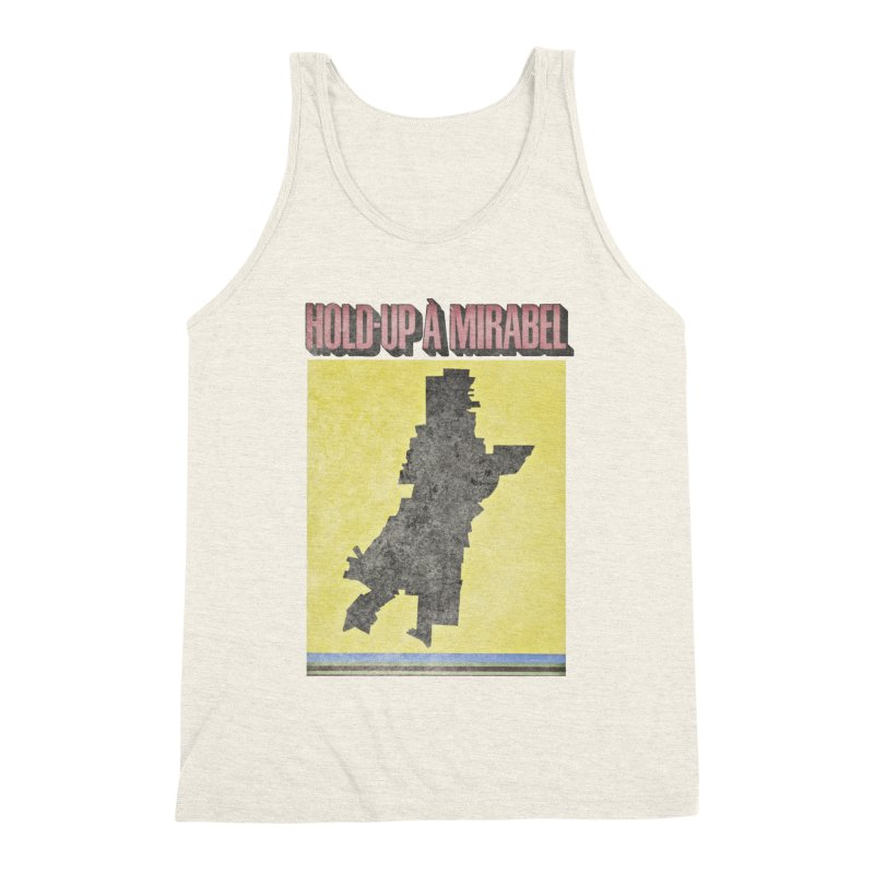 Hold Up à Mirabel Men's Tank by Chaudaille