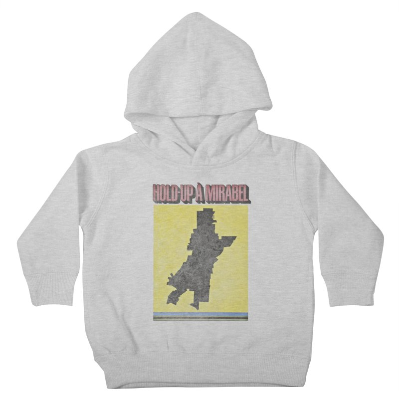Hold Up à Mirabel Kids Toddler Pullover Hoody by Chaudaille
