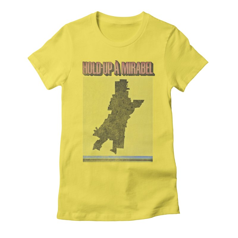 Hold Up à Mirabel Women's Fitted T-Shirt by Chaudaille