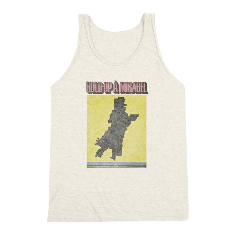 Hold Up à Mirabel Men's Triblend Tank by Chaudaille