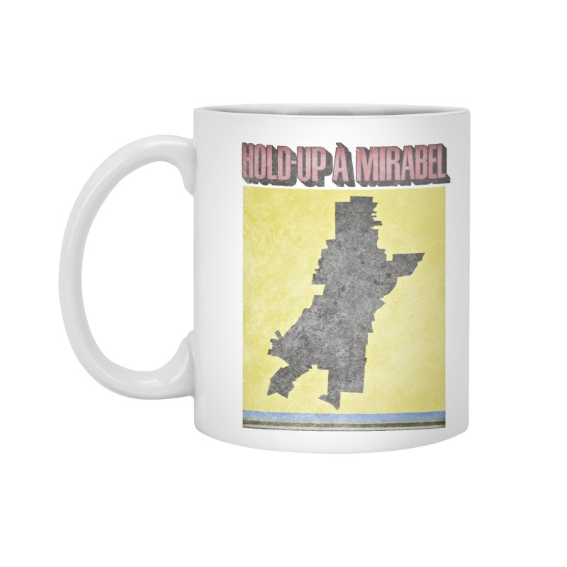 Hold Up à Mirabel Accessories Mug by Chaudaille