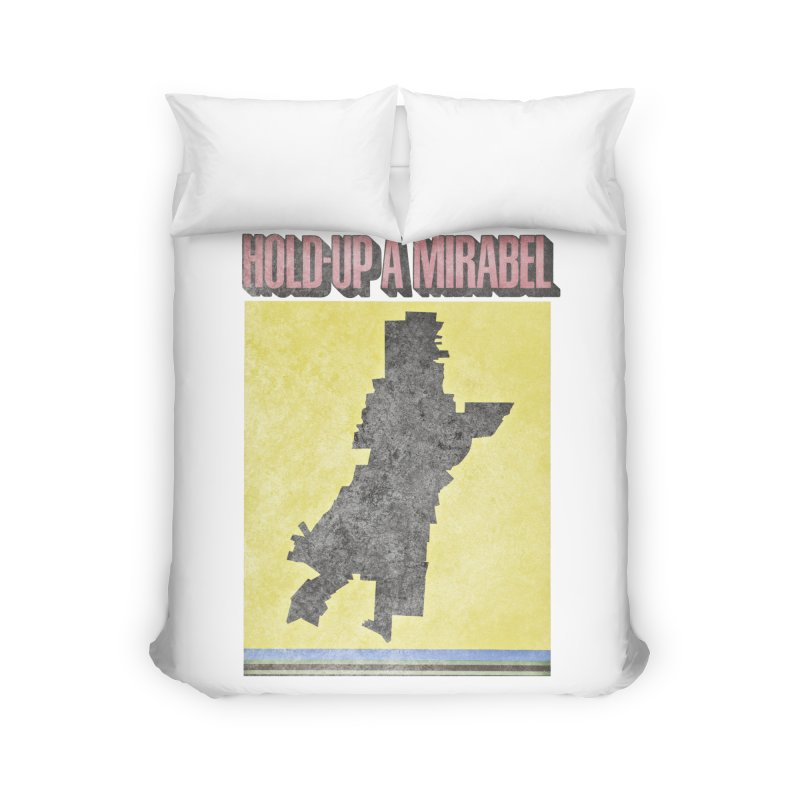 Hold Up à Mirabel Home Duvet by Chaudaille