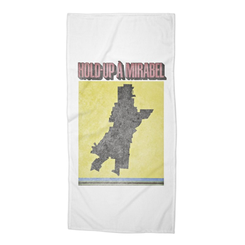Hold Up à Mirabel Accessories Beach Towel by Chaudaille