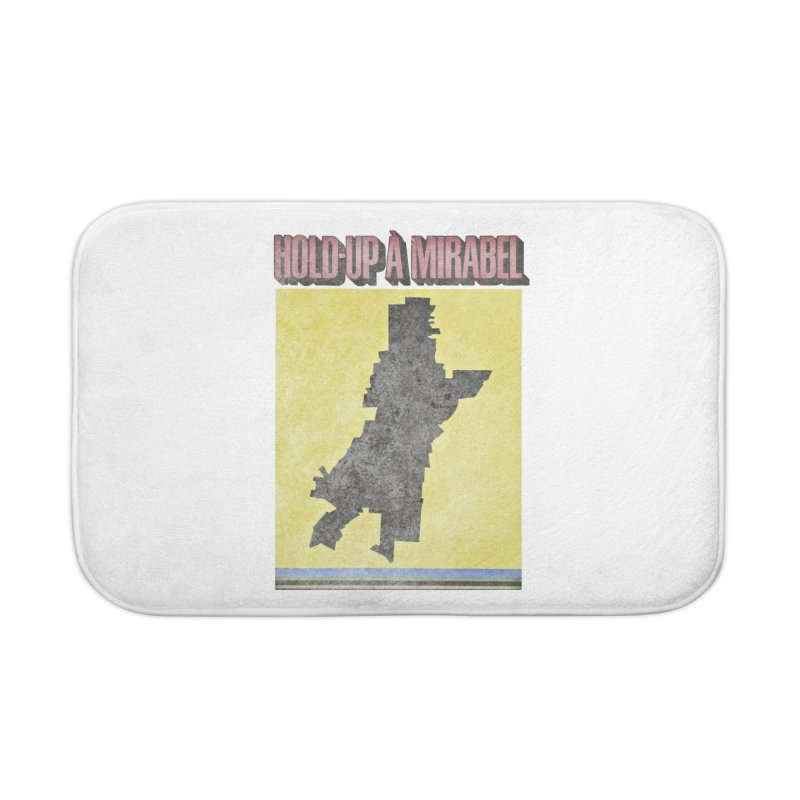 Hold Up à Mirabel Home Bath Mat by Chaudaille