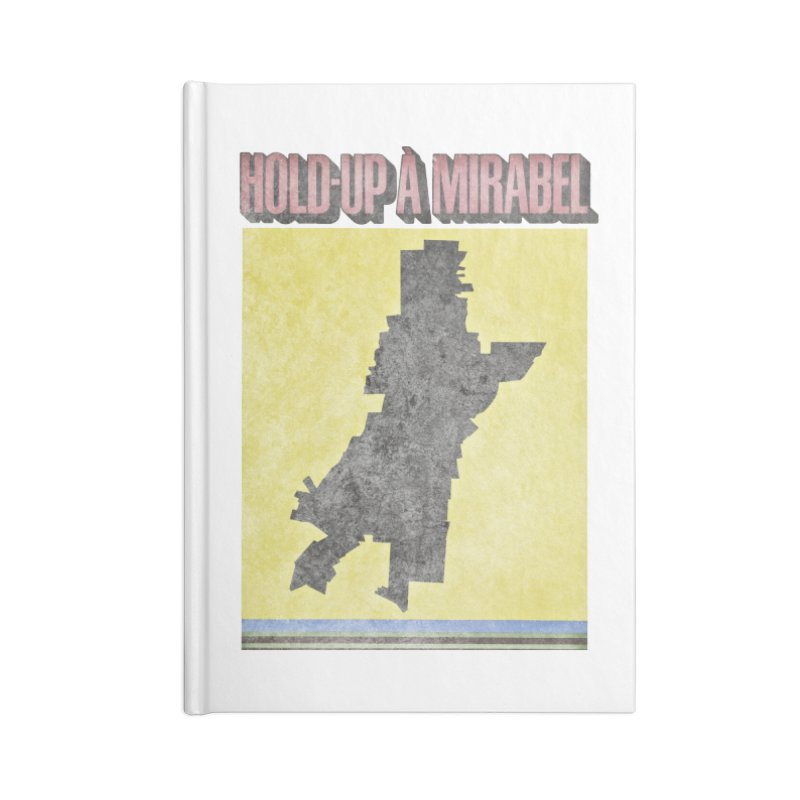 Hold Up à Mirabel Accessories Blank Journal Notebook by Chaudaille