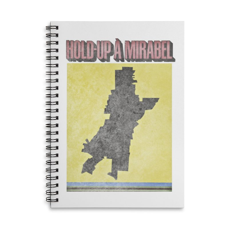 Hold Up à Mirabel Accessories Lined Spiral Notebook by Chaudaille