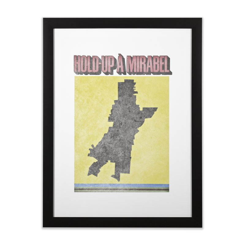 Hold Up à Mirabel Home Framed Fine Art Print by Chaudaille
