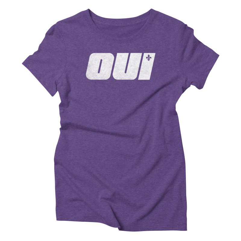 Oui Women's Triblend T-Shirt by Chaudaille