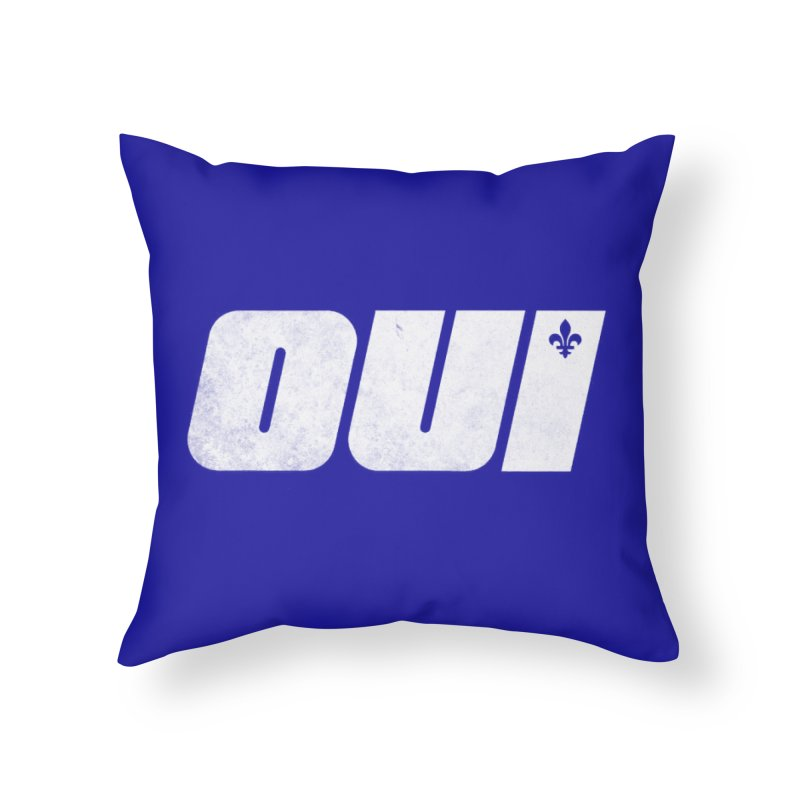 Oui Home Throw Pillow by Chaudaille
