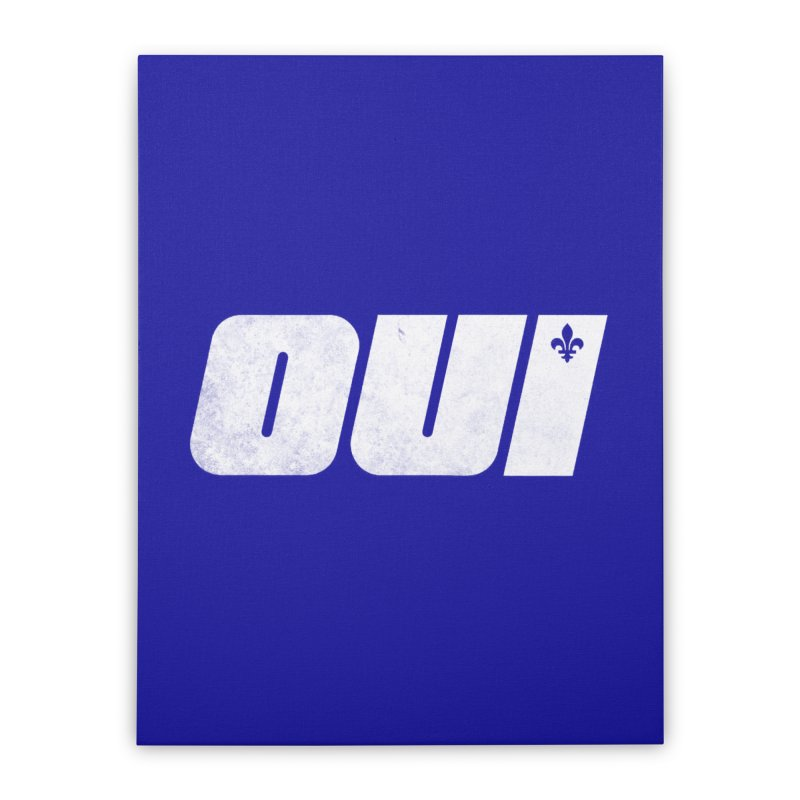 Oui Home Stretched Canvas by Chaudaille