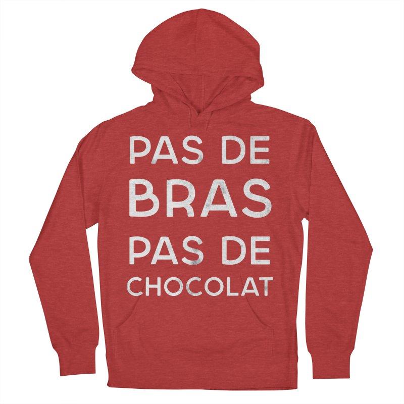 Pas de Bras Pas de Chocolat Women's Pullover Hoody by Chaudaille