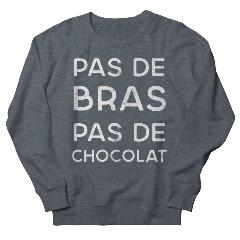 Pas de Bras Pas de Chocolat Men's Sweatshirt by Chaudaille
