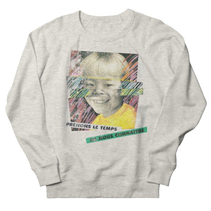Prenons le temps de nous connaitre Women's Sweatshirt by Chaudaille