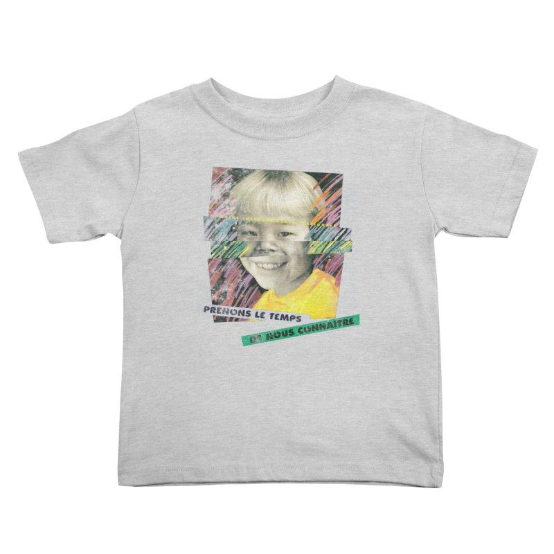 Prenons le temps de nous connaitre Kids Toddler T-Shirt by Chaudaille