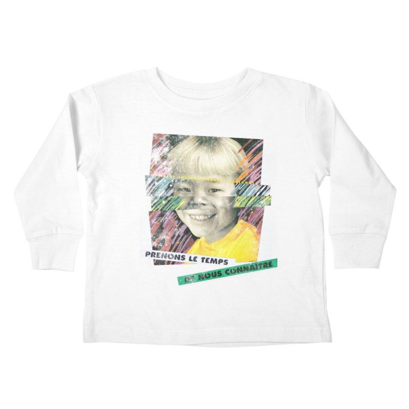 Prenons le temps de nous connaitre Kids Toddler Longsleeve T-Shirt by Chaudaille