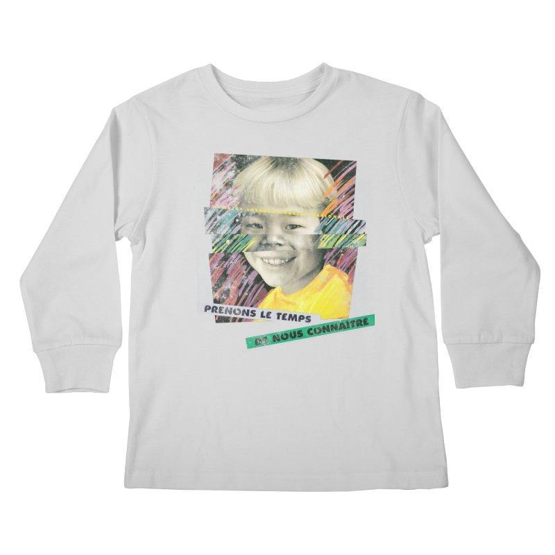 Prenons le temps de nous connaitre Kids Longsleeve T-Shirt by Chaudaille