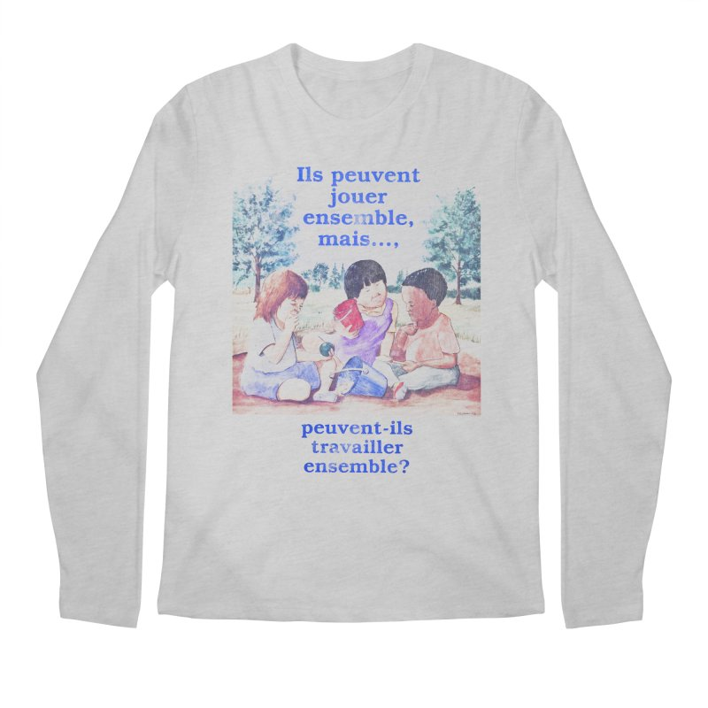 Ils peuvent jouer ensemble mais peuvent-ils travailler ensemble Men's Regular Longsleeve T-Shirt by Chaudaille