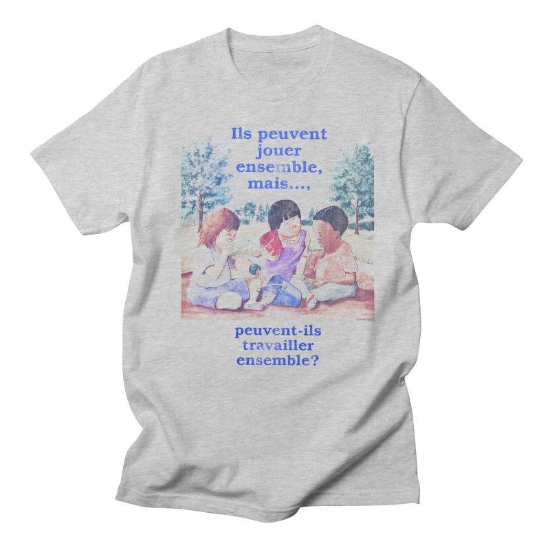 Ils peuvent jouer ensemble mais peuvent-ils travailler ensemble Women's Regular Unisex T-Shirt by Chaudaille