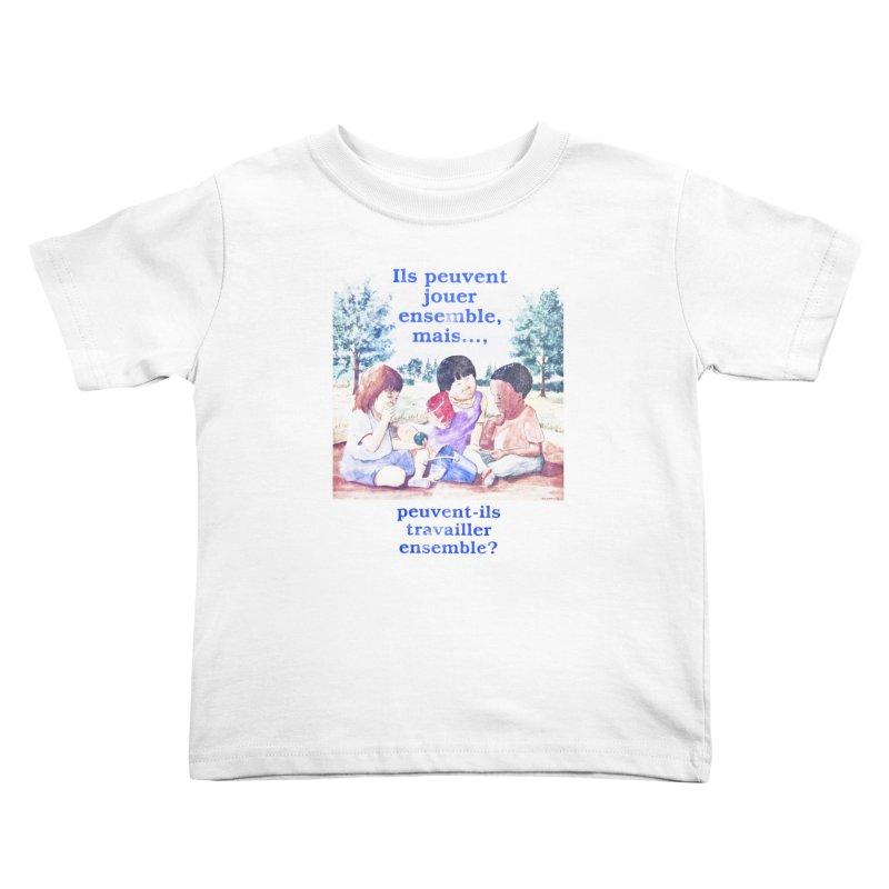 Ils peuvent jouer ensemble mais peuvent-ils travailler ensemble Kids Toddler T-Shirt by Chaudaille