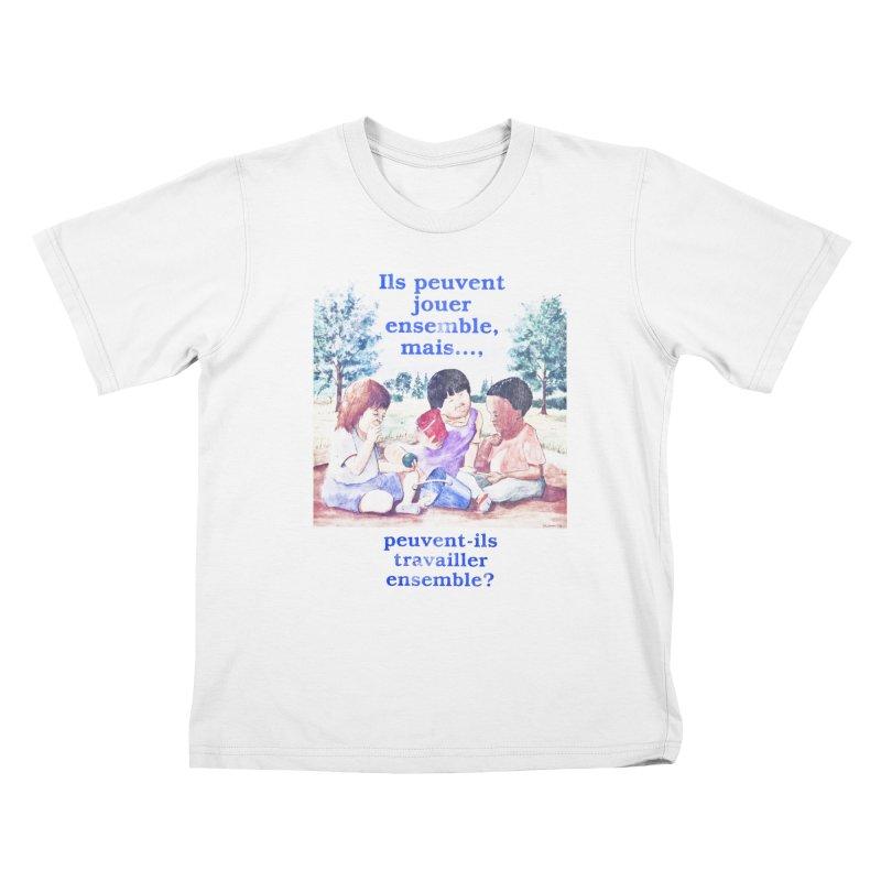 Ils peuvent jouer ensemble mais peuvent-ils travailler ensemble Kids T-Shirt by Chaudaille