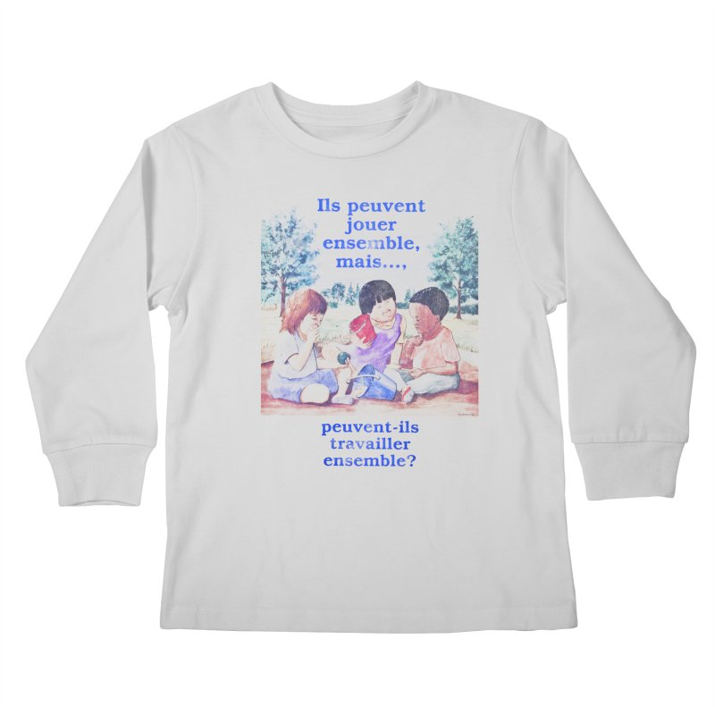 Ils peuvent jouer ensemble mais peuvent-ils travailler ensemble Kids Longsleeve T-Shirt by Chaudaille
