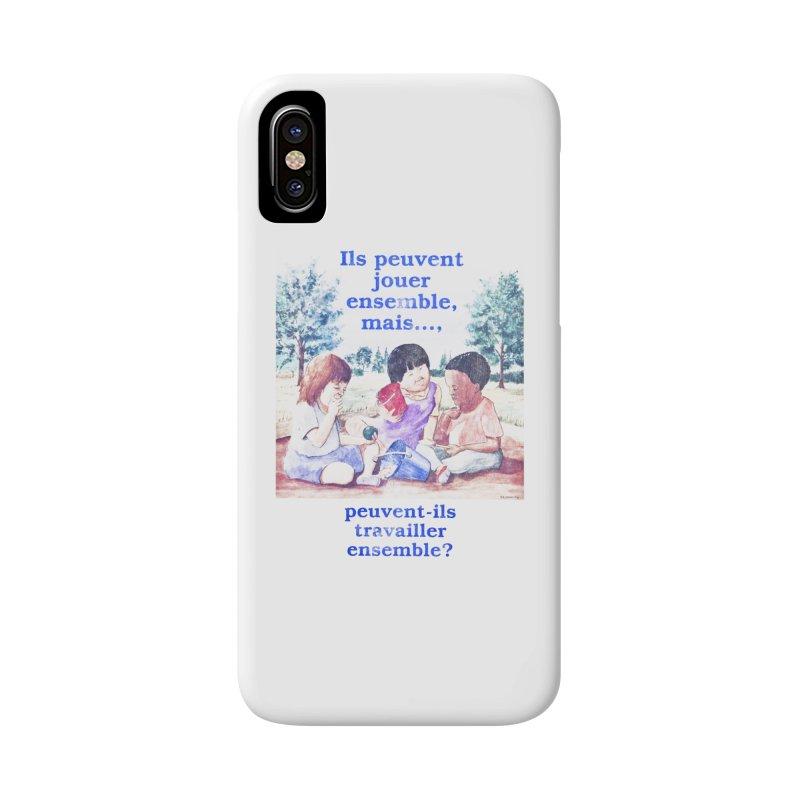 Ils peuvent jouer ensemble mais peuvent-ils travailler ensemble Accessories Phone Case by Chaudaille