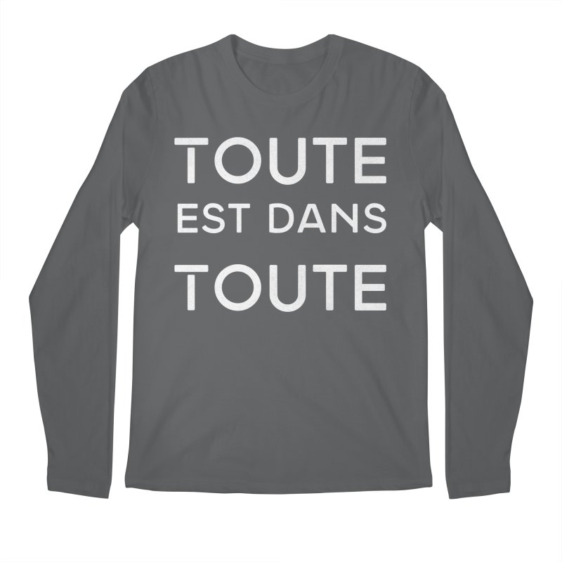 Toute est dans Toute Men's Regular Longsleeve T-Shirt by Chaudaille