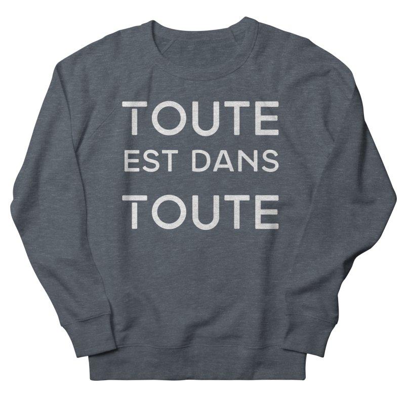 Toute est dans Toute Men's Sweatshirt by Chaudaille