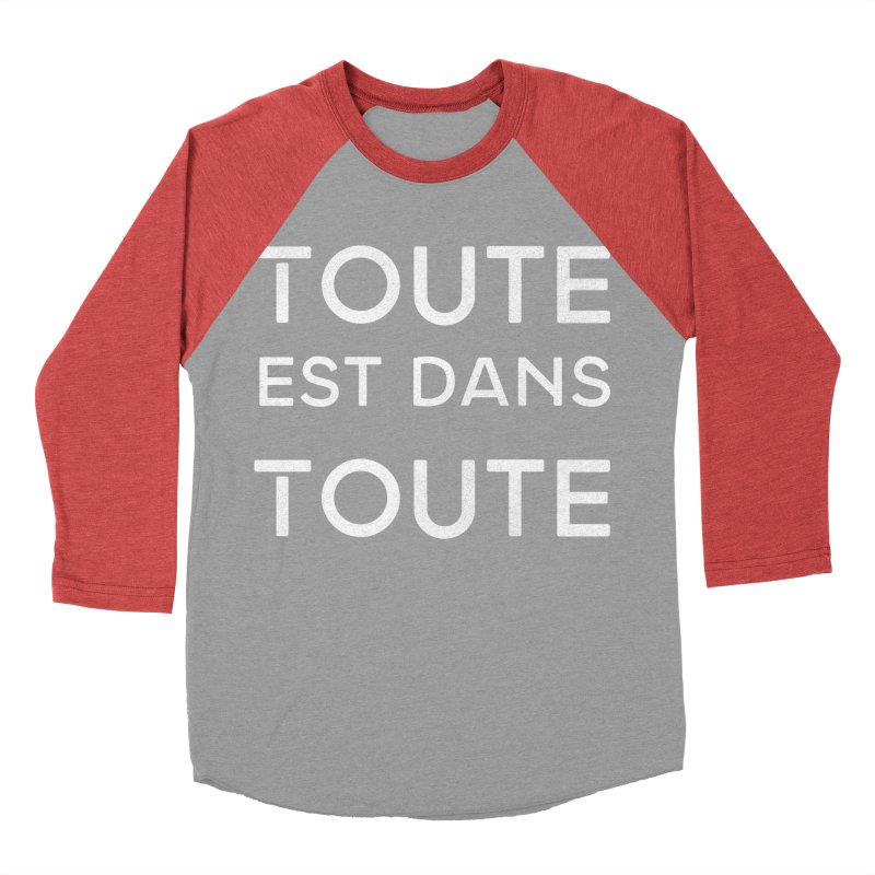 Toute est dans Toute Men's Baseball Triblend T-Shirt by Chaudaille